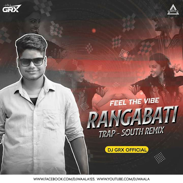 RANGABATI ( TRAP X SOUTH REMIX ) - DJ GRX OFFICIAL
