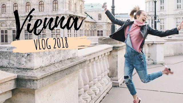 Vienna VLOG | spring break 2018