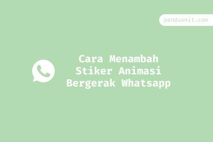 Cara Menambah Stiker Animasi Bergerak Whatsapp