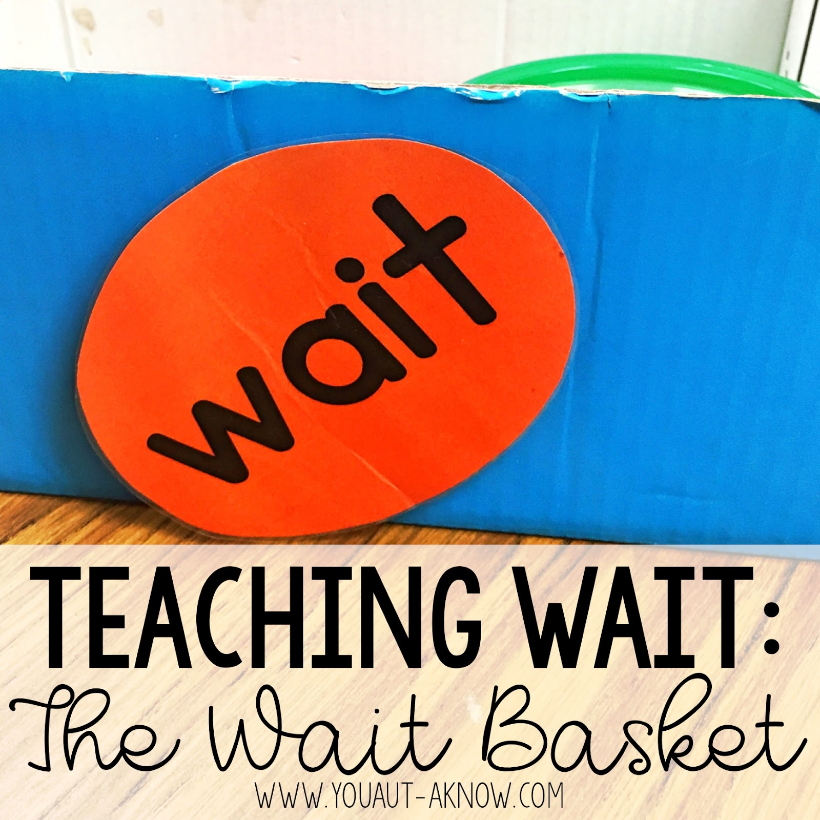 Teaching students to wait is hard stuff! Check out how I use a wait basket in my special education classroom to help students with Autism and other disabilities.