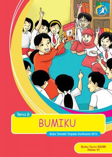 Buku Guru Kelas 6 SD/MI Tema 8: Bumiku Kurikulum 2013 Revisi 2017
