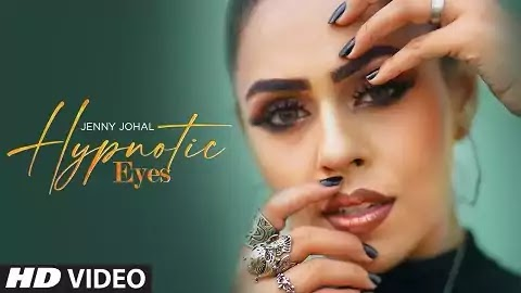 Hypnotic Eyes  lyrics song is sung by Jenny Johal is latest punjabi song lyrics are written ✍🏻 by Arjan Virk and director of photography by Shinda Singh. This hd video full song is features by Jenny Johal. The music of this new song is given by Preet Hundal and the video is directed by Azadbir Johal 🎥. This punjabi song is produced by Preet Hundal, Jenny Johal and editing by Kamcee. The song mix/master by Preet Hundal while music label by T-Series.