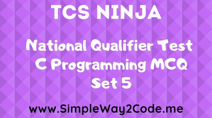 TCS NQT C-MCQ Set - 5