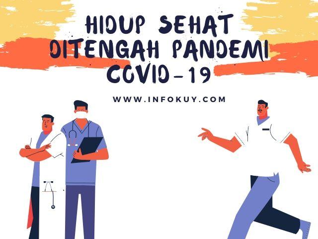 Tips Tetap Hidup Sehat di Tengah Pandemi covid-19