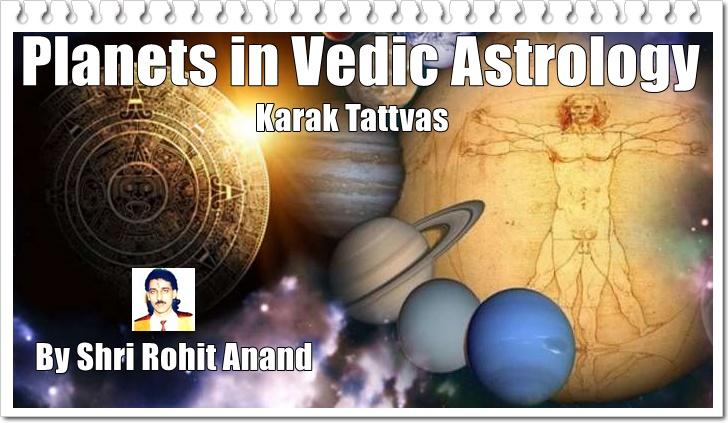 Karak Tattvas in Vedic Astrology ग्रहों का कारकत्व by Top Vedic Astrologer Shri Rohit Anand