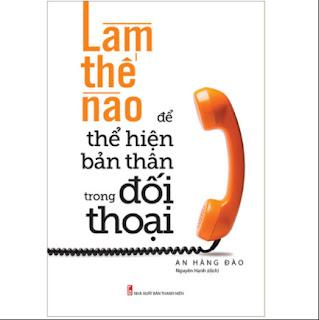Làm Thế Nào Để Thể Hiện Bản Thân Trong Đối Thoại ebook PDF EPUB AWZ3 PRC MOBI
