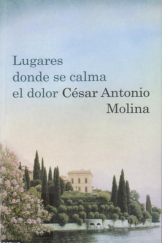 Cesar A. Molina – Lugares Donde se Calma el Dolor
