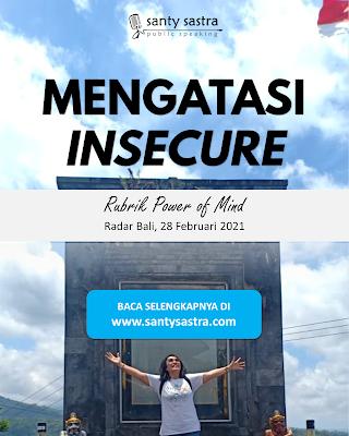 2. Mengatasi Insecure - Radar Bali Jawa Pos - Santy Sastra Public Speaking - Rubrik The Power of Mind
