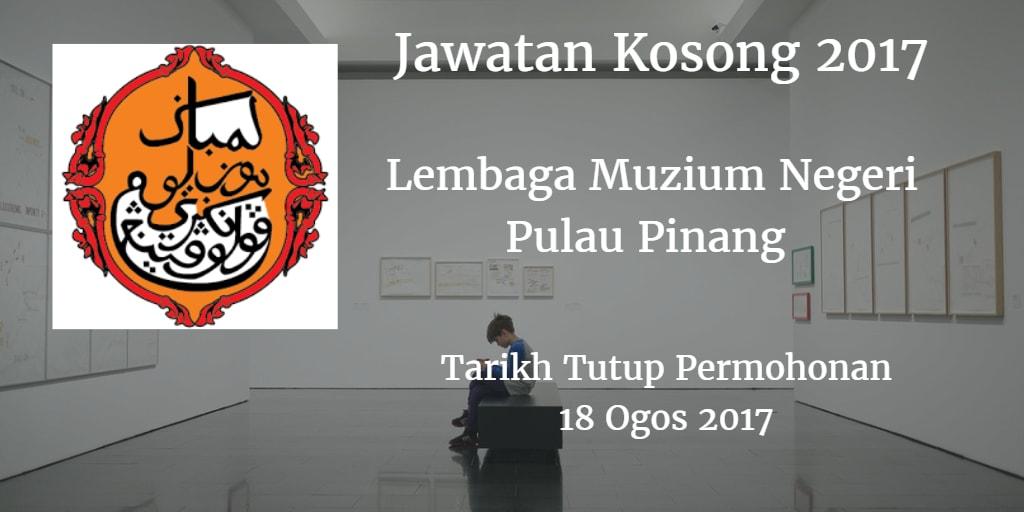 Jawatan Kosong Lembaga Muzium Negeri Pulau Pinang 18 Ogos 2017
