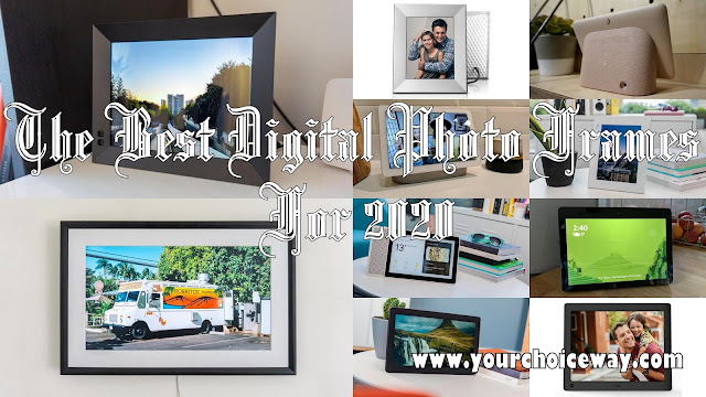 The Best Digital Photo Frames For 2020
