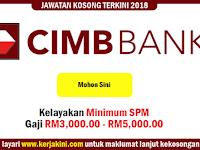 Jawatan Kosong Cimb Bank 2018 - Kelayakan SPM/Gaji RM3,000.00 - RM5,000.00