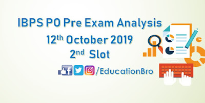 IBPS PO Prelims Exam Analysis 12th October 2019 2nd Slot Review