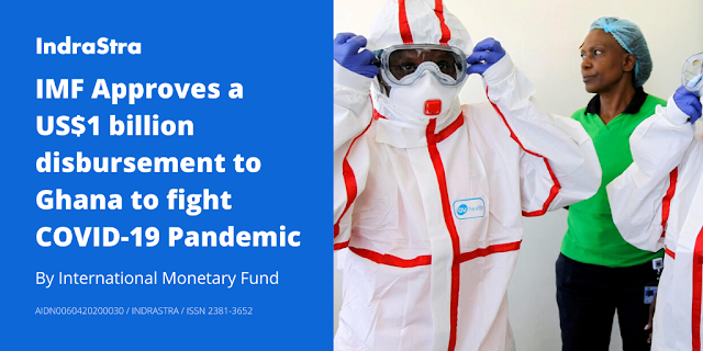 IMF Approves a US$1 Billion Disbursement to Ghana to Fight COVID-19 Pandemic