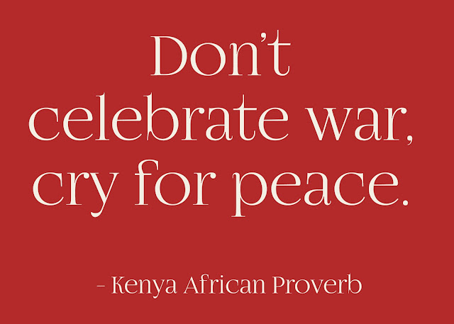 Don't celebrate war, cry for peace.