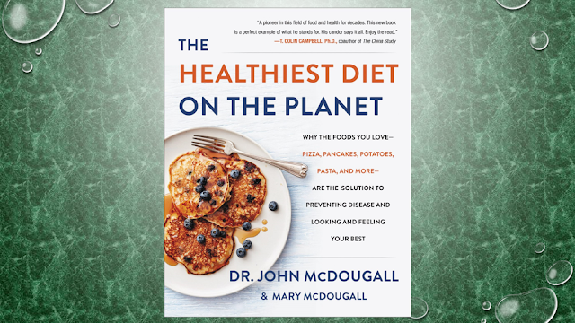 The Healthiest Diet on the Planet: Why the Foods You Love - Pizza, Pancakes, Potatoes, Pasta, and More - Are the Solution to Preventing Disease and Looking and Feeling Your Best