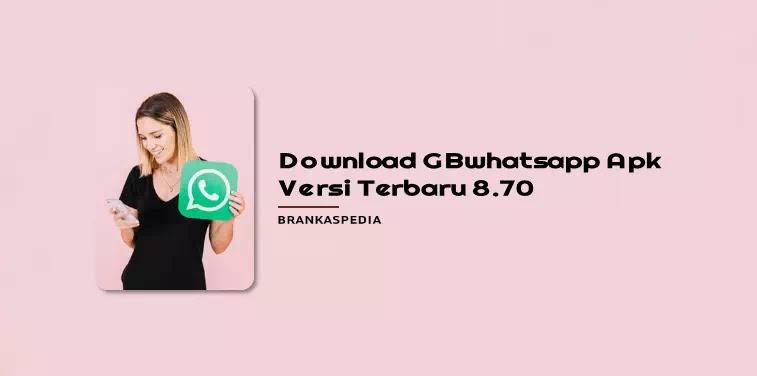 Download GBwhatsapp APk terbaru Versi 8.70