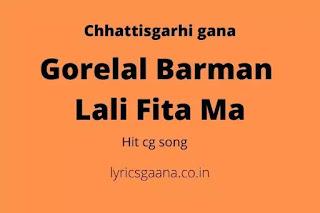 Gorelal Barman Lali Fita Ma Chhattisgarhi Gana