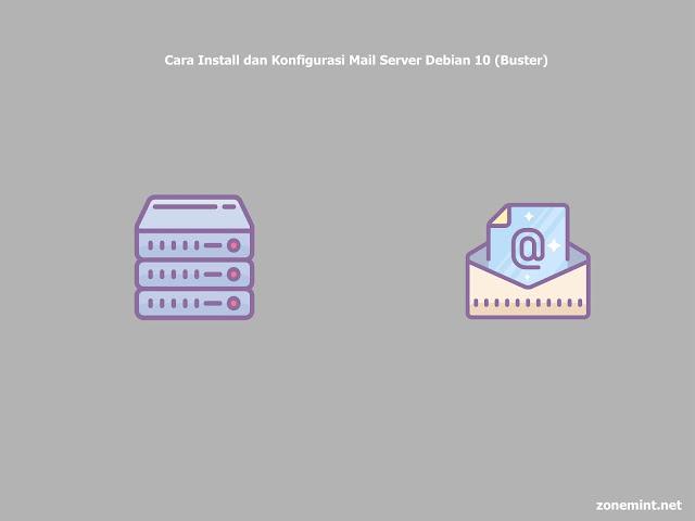Cara Mudah Install dan Konfigurasi Mail Server di Debian 10
