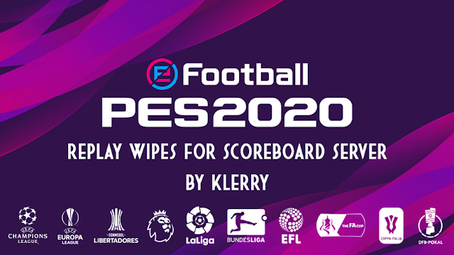 PES 2020 Replay Wipes For Scoreboard Server by KLERRY