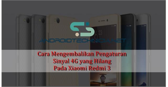 Cara Memunculkan Pengaturan Sinyal 4G Pada Xiaomi Redmi 3