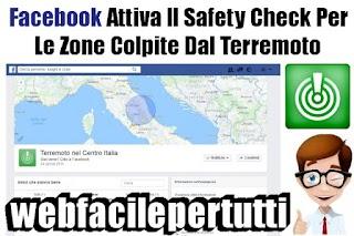 Facebook Attiva Il Safety Check Per Le Zone Colpite Dal Terremoto - Ecco Cos'è e Come Funziona