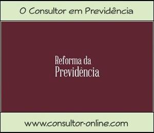 A Reforma da Previdência e o Direito dos Segurados quanto aos Benefícios.