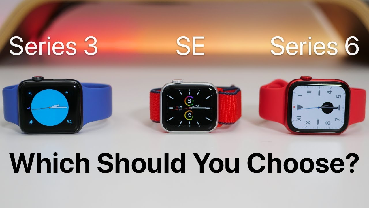 Apple Watch in 2020 and 2021 - Apple Watch Series 3, Apple Watch Series 6