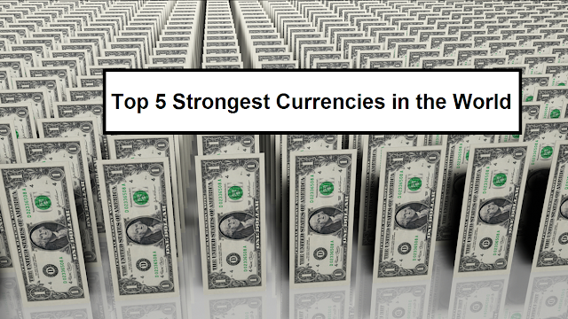 Top 5 Strongest Currencies in the World