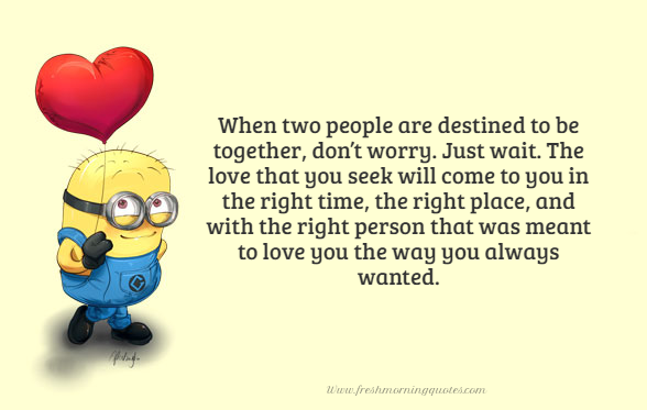 when two people are destined to be together minion love quotes