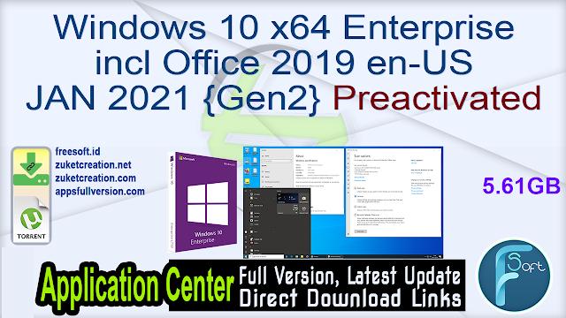 Windows 10 x64 Enterprise incl Office 2019 en-US JAN 2021 {Gen2} Preactivated