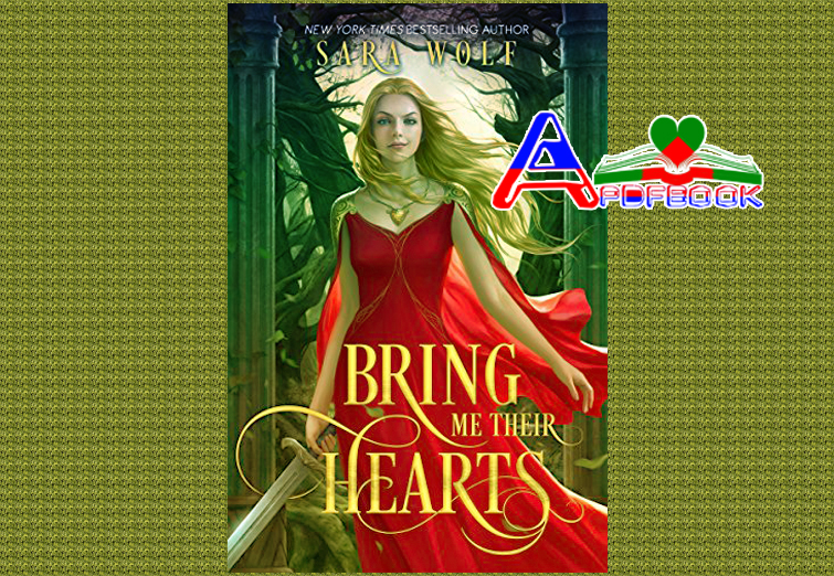 Bring Me Their Hearts pdf by Sara Wolf