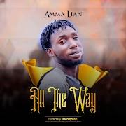 Music: Amma Lian - All The Way