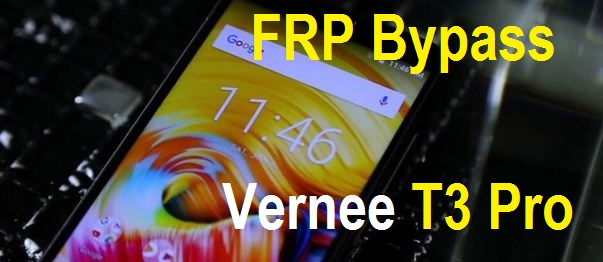 Vernee T3 Pro android FRP google account reset