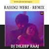RAHOGI MERI - REMIX - DJ DILEEP RAAJ