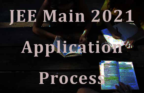 JEE Main 2021 Application Process| How to Apply