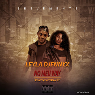 Leyla Djennyx Ft. Nikotina KF - No Meu Way