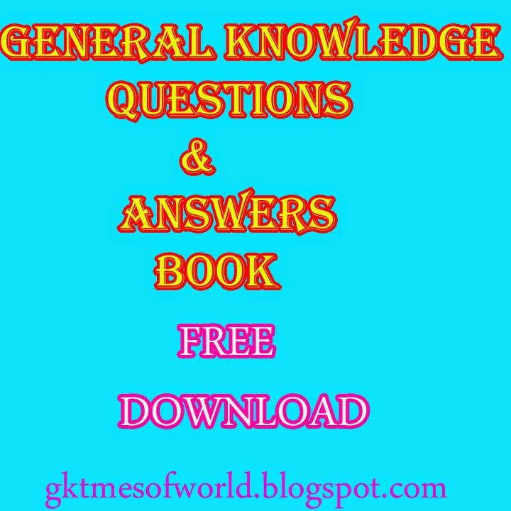 WORLD GK TIMES: General Knowledge Questions and Answer - 09