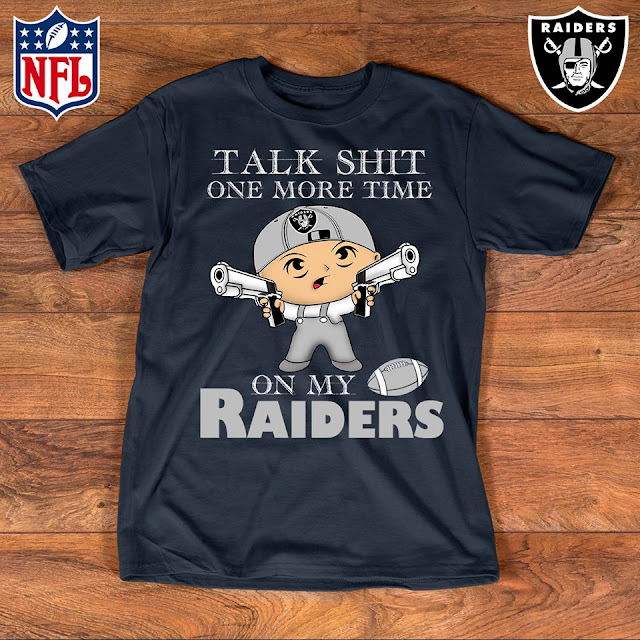 Talk Shit One More Time On My Oakland Raiders Shirt