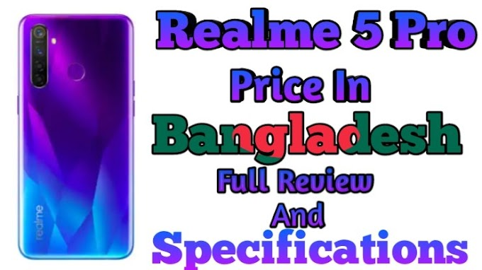 Realme 5 Pro Price In Bangladesh Full Review and Specification