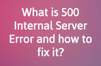 What is 500 Internal Server Error and how to fix it