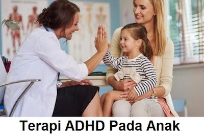 cara menangani dan mengobati penyakit adhd : terapi anak adhd di rumah   penyebab, tanda-tanda, ciri-ciri dan gejala anak adhd hiperaktif