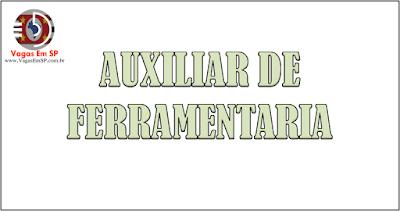 AUXILIAR DE FERRAMENTARIA
