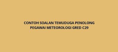 Contoh Soalan Temuduga Penolong Pegawai Meteorologi C29