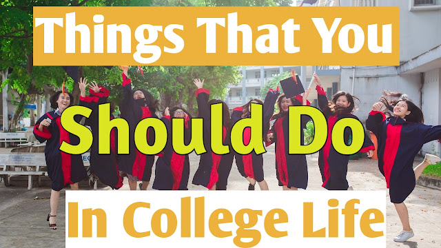 things that every student must do in their college life
