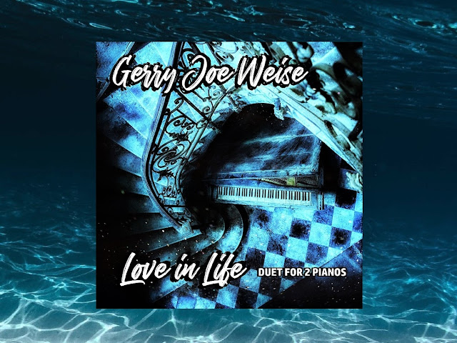 Gerry Joe Weise, Love in Life, Duet for 2 Pianos