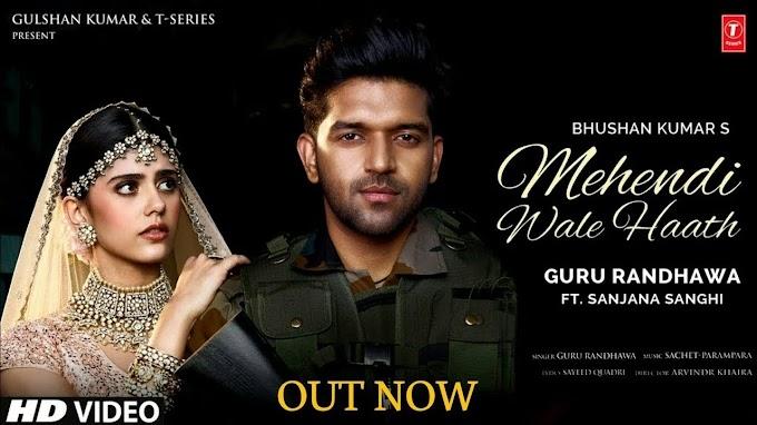 मेहंदी वाले हाथ Mehendi Wale Haath Lyrics in Hindi – Guru Randhawa