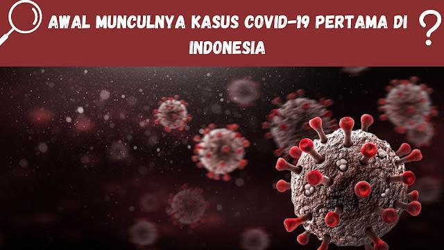Awal Munculnya Kasus Corona Pertama Di Indonesia