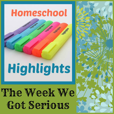 Homeschool Highlights - The Week We Got Serious on Homeschool Coffee Break @ kympossibleblog.blogspot.com