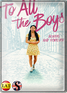 A Todos los Chicos: Siempre y Para Siempre, Lara Jean (2021) WEB-DL 1080P LATINO/ESPAÑOL/INGLES