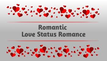 Romantic Status for WhatsApp, Romantic Status of WhatsApp